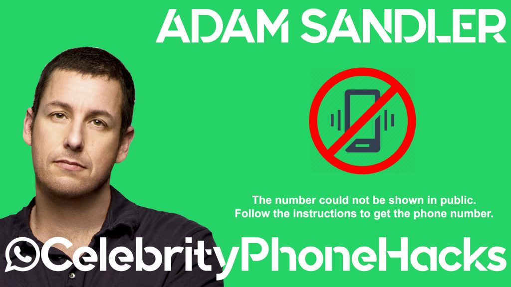 Adam Sandler real phone number 2019 whatsapp hacked leaked