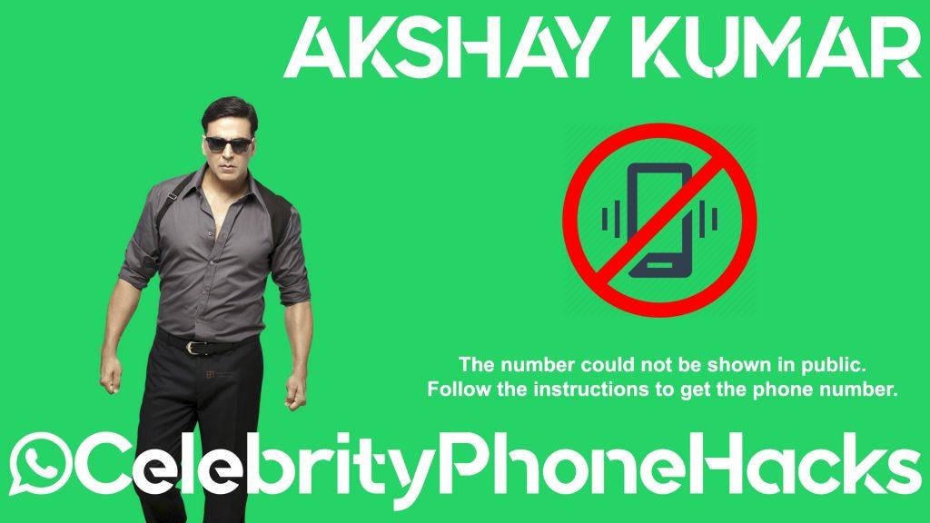 Akshay Kumar real phone number 2019 whatsapp hacked leaked