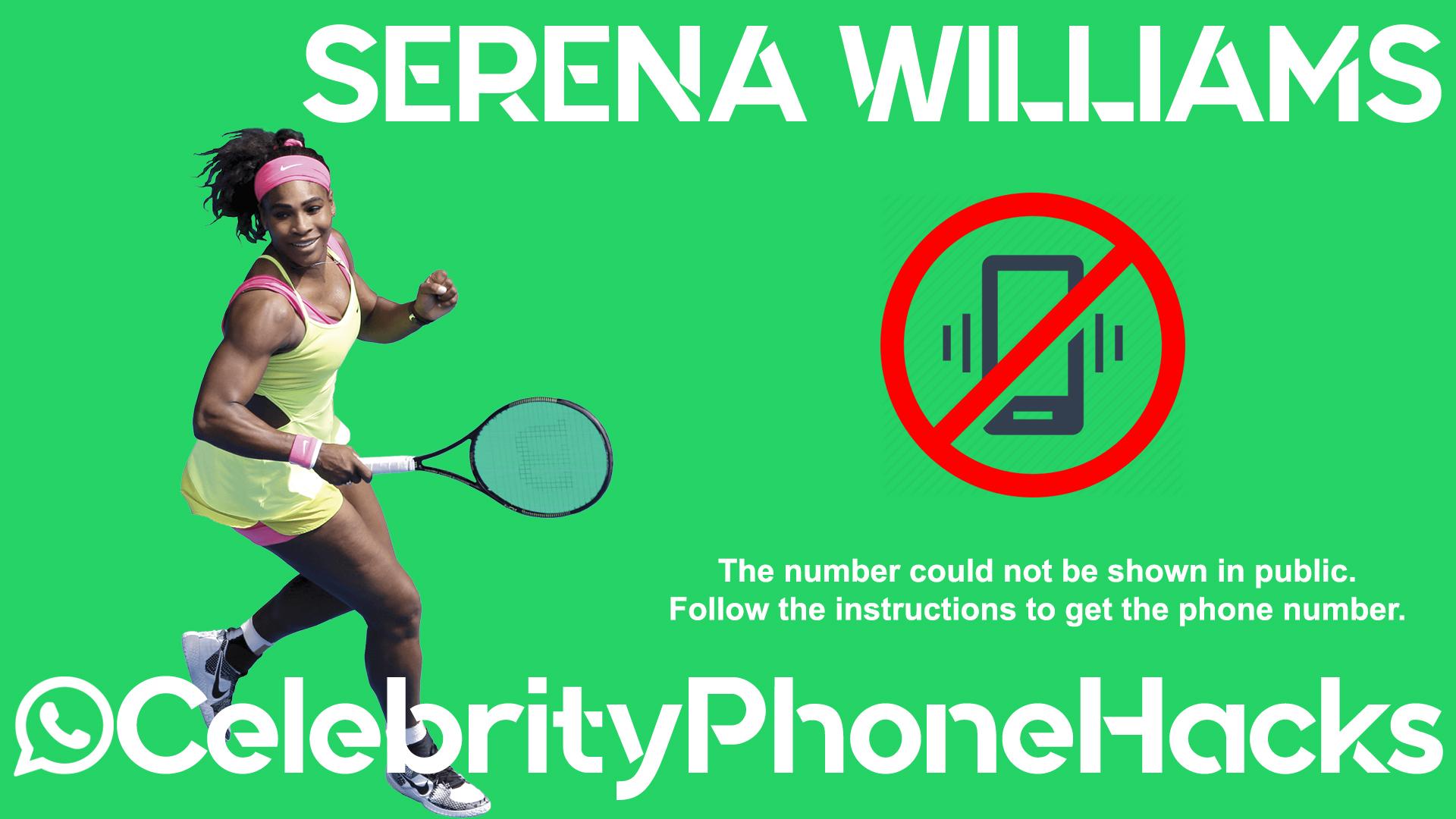 Serena Williams real phone number 2019 whatsapp hacked leaked