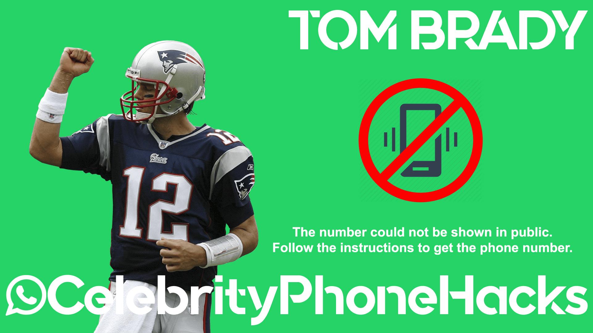 Tom Brady real phone number 2019 whatsapp hacked leaked