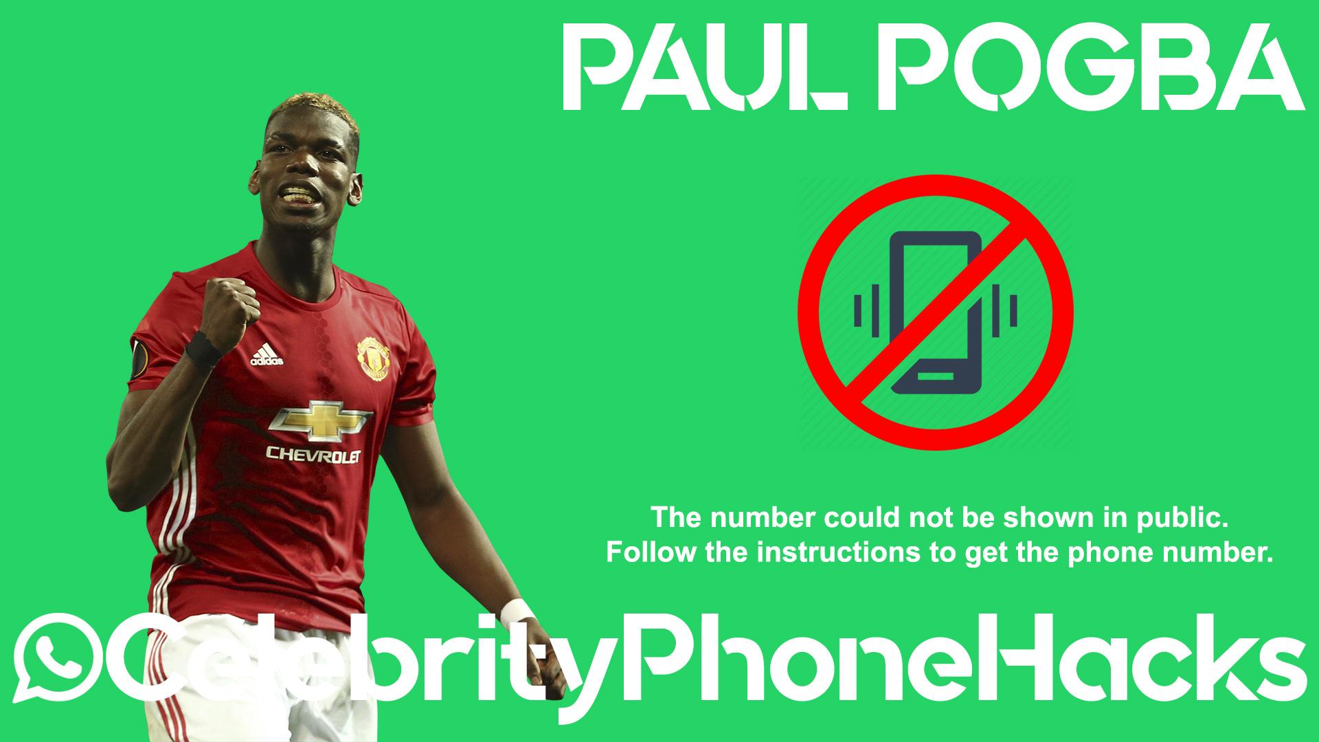 Paul Pogba real phone number 2019 whatsapp hacked leaked