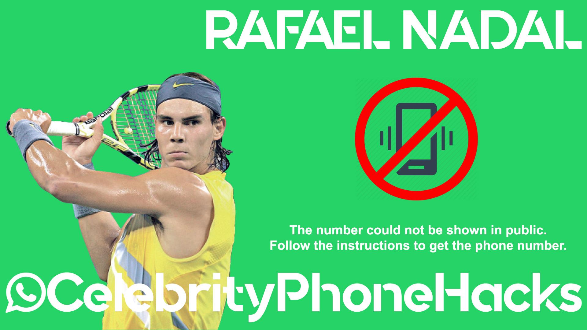 Rafael Nadal real phone number 2019 whatsapp hacked leaked